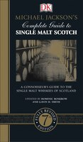 Michael Jackson's Complete Guide To Single Malt Scotch, 7th Edition