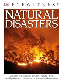 Dk Eyewitness Books: Natural Disasters (library Edition)