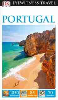 Dk Eyewitness Travel Guide: Portugal by Dk Travel