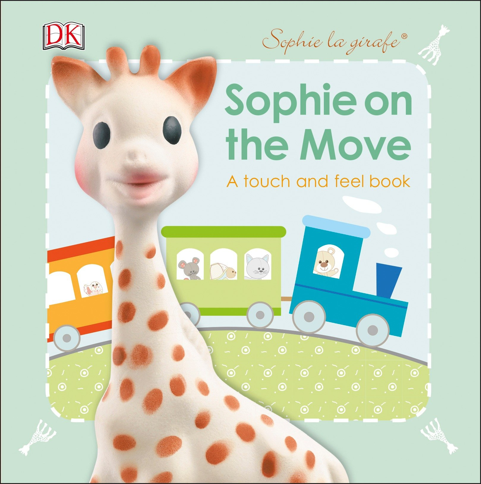 Book Sophie La Girafe: On The Move: A Touch And Feel Book by Dk