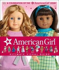 American Girl: Ultimate Visual Guide