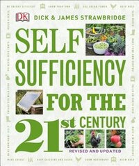 Self Sufficiency For The 21st Century, Revised & Updated