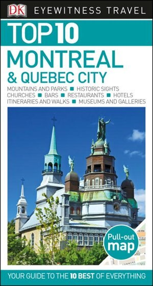 Top 10 Montreal And Quebec City by Dk Eyewitness