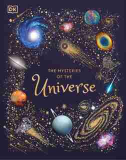 The Mysteries Of The Universe: Discover The Best-kept Secrets Of Space by Dk