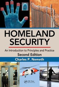 Homeland Security: An Introduction To Principles And Pripice, Second Edition