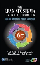 The Lean Six Sigma Black Belt Handbook: Tools And Methods For Process Acceleration