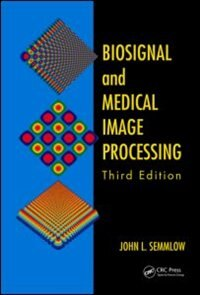 Biosignal And Medical Image Processing, Third Edition
