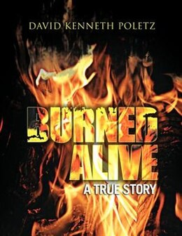 Book Burned Alive A True Story by David Kenneth Poletz