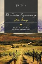 The Sicilian Experience Of Mr. Benny: The Five-generation Saga Of A Sicilian American Family