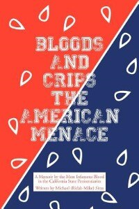 Bloods and Crips: The American Menace