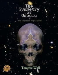 The Symmetry Of Gnosis: The Universe Explained?