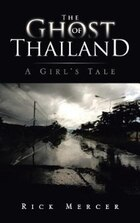 The Ghost Of Thailand: A Girl's Tale
