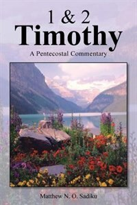 1 & 2 Timothy: A Pentecostal Commentary