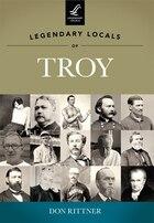 Legendary Locals of Troy