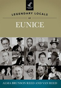 Legendary Locals of Eunice