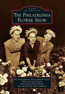 The Philadelphia Flower Show by Sam The Pennsylvania Horticultural Society