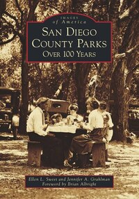 San Diego County Parks: Over 100 Years