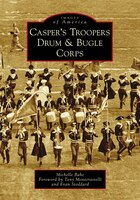 Casper's Troopers Drum & Bugle Corps