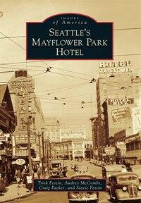 Seattle's Mayflower Park Hotel