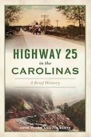 Highway 25 in the Carolinas: A Brief History