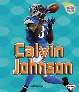 Book Amazing Athletes:Calvin Johnson by Jeff Savage