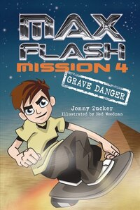 Max Flash:Mission 4: Grave Danger