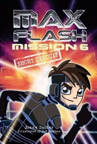 Max Flash:Mission 6: Short Circuit