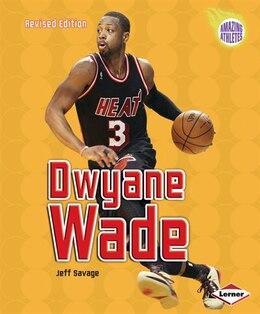 Book Dwyane Wade (Revised Edition) by Jeff Savage
