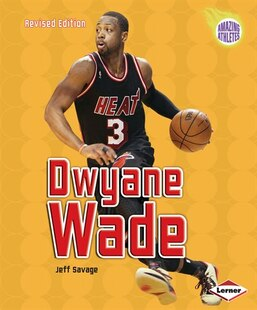 Dwyane Wade (Revised Edition)