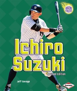 Book Ichiro Suzuki (2nd Revised Edition) by Jeff Savage