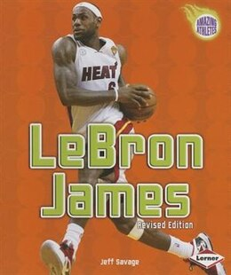 Book Amazing Athletes:LeBron James(2nd Rev.Ed by Jeff Savage