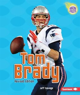 Book Tom Brady (2nd Revised Edition) by Jeff Savage