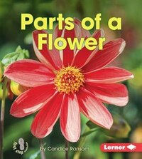 Pollination:Parts of a Flower