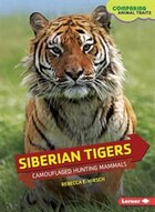 Comparing Animal Traits:Siberian Tigers: Camouflaged Hunting Mammals