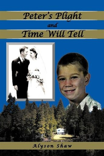 Peter's Plight And Time Will Tell by Alyson Shaw