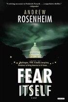 Fear Itself: A Novel