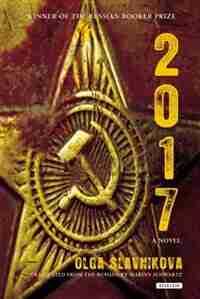 2017: A Novel by Olga Slavnikova