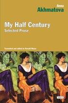 My Half Century: Selected Prose