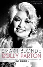 Smart Blonde: Dolly Parton: A Biography