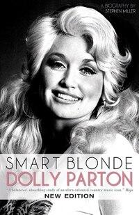 Smart Blonde: Dolly Parton: A Biography