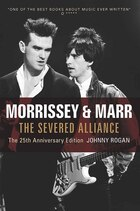 Morrissey & Marr: The Severed Alliance: 20th Anniversary Edition