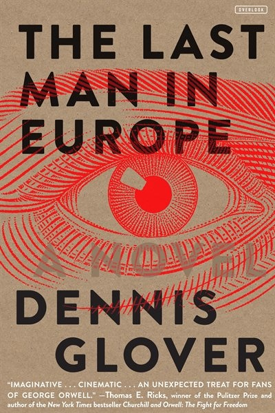 The Last Man In Europe: A Novel by Dennis Glover