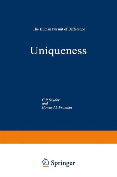 Uniqueness: The Human Pursuit of Difference by C.R. Snyder