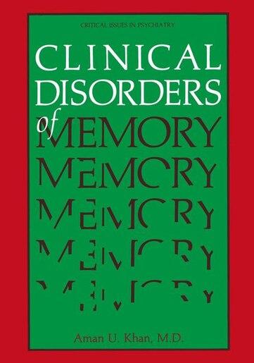 Clinical Disorders of Memory by Aman U. Khan