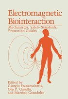 Electromagnetic Biointeraction: Mechanisms, Safety Standards, Protection Guides