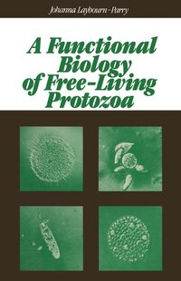 A Functional Biology Of Free-living Protozoa