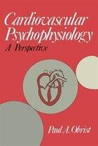 Cardiovascular Psychophysiology: A Perspective