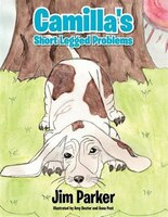 Camilla's Short Legged Problems: Illustrated By Amy Docter And Anna Post
