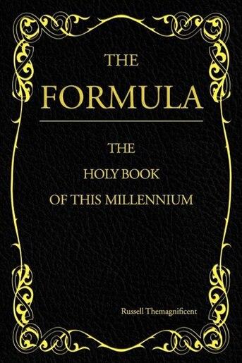 The Formula: The Holy Book Of This Millennium by Russell Themagnificent