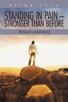 Standing In Pain - Stronger Than Before: Betrayals And Jealousy